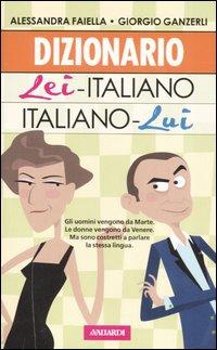 Dizionario lei-italiano, italiano-lui.
