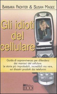 Gli Idioti Del Cellulare.