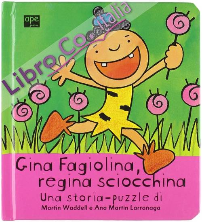 Gina Fagiolina, regina sciocchina
