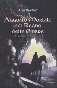 Agguato Mortale nel Regno delle Ombre. I Cavalieri di Smeraldo. Vol. 3.
