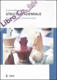 Strategia aziendale. Business strategy, corporate strategy.