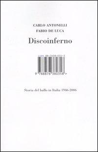 Discoinferno. Storia del Ballo in Italia 1946-2006.