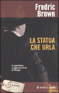 La Statua Che Urla.