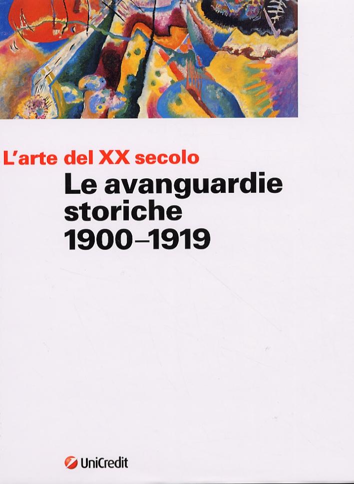 L'Arte del XX secolo. Le avanguardie storiche 1900-1919.