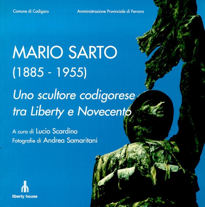 Mario Sarto (1885-1955). Uno scultore codigorese tra Liberty e Novecento