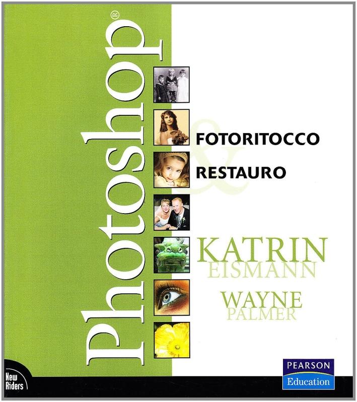 Photoshop. Fotoritocco & Restauro.