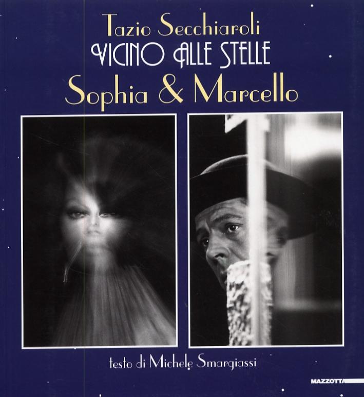 Tazio Secchiaroli. Vicino alle stelle. Sophia & Marcello.