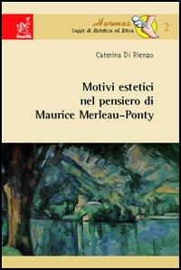 Motivi estetici nel pensiero di Maurice Merleau-Ponty.