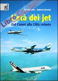 L'età dei jet. Dal Comet alla Città volante