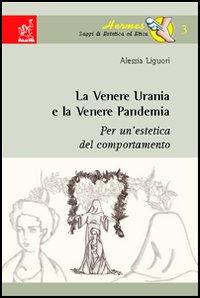 La Venere Urania e la Venere Pandemia. Per un'estetica del comportamento.