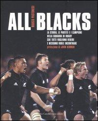 All Blacks. La storia, le partite e i campioni della squadra di rugby che tutti vogliono vedere e nessuno vuole incontrare