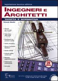 Ingegneri e architetti. Tariffa e normativa. Con CD-ROM
