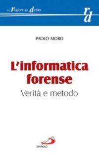L'informatica forense. Verità e metodo