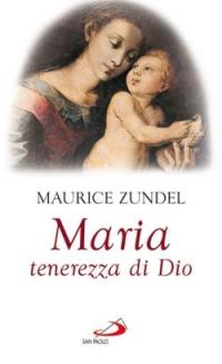 Maria. Tenerezza di Dio