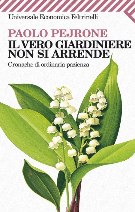 Il Vero Giardiniere non si Arrende. Cronache di Ordinaria Pazienza