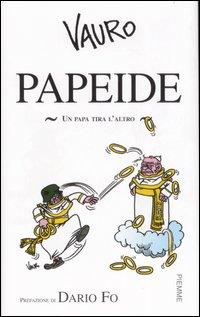 Papeide. Un Papa tira l'altro