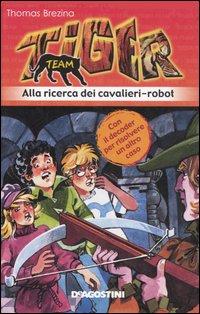 Alla ricerca dei cavalieri-robot. Tiger team. Vol. 4