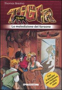 La maledizione del faraone. Tiger team. Vol. 6.