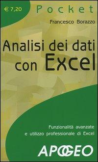 Analisi dei dati con Excel. Funzionalità avanzate e utilizzo professionale di Excel