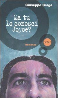 Ma tu lo conosci Joyce?