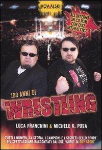 100 Anni di Wrestling. Libro CD Rom