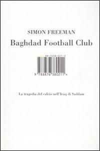 Baghdad Football Club. La Tragedia del Calcio nell'Iraq di Saddam