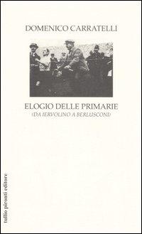 Elogio delle primarie (da Iervolino a Berlusconi)