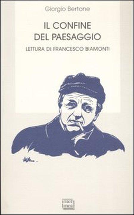 Il confine del paesaggio. Lettura di Francesco Biamonti