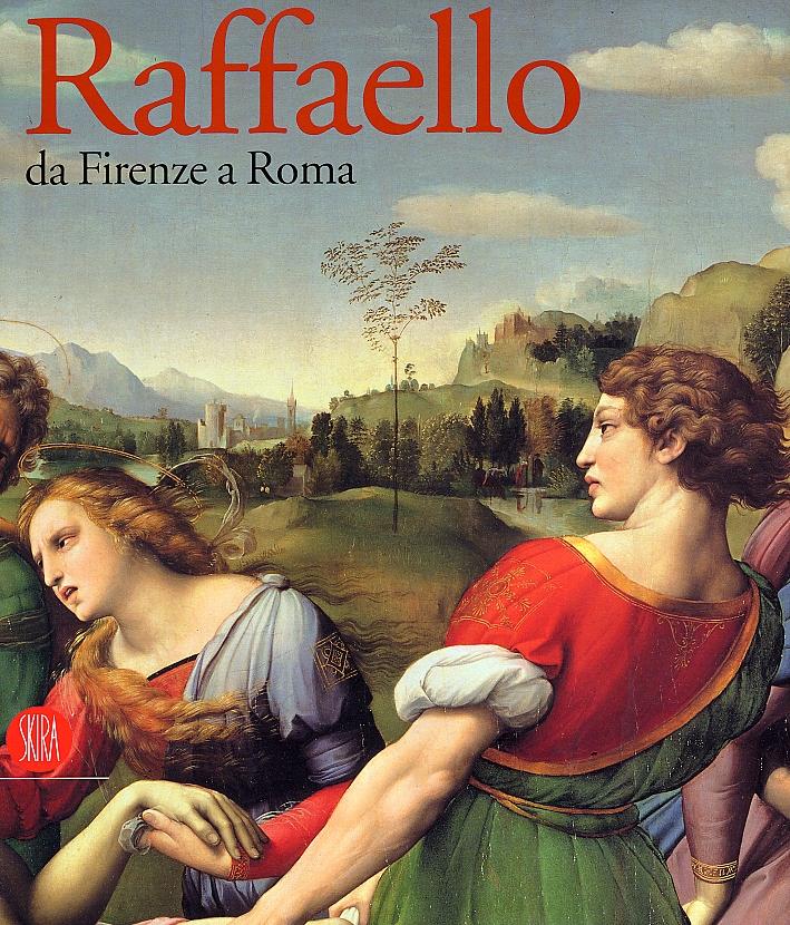 Raffaello. Da Firenze a Roma
