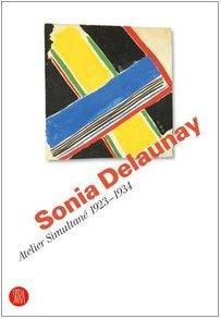 Sonia Delaunay. Atelier Simultané.