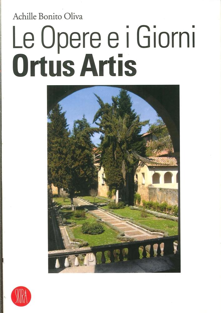 Le Opere e i Giorni. Ortus Artis. 2003-2005