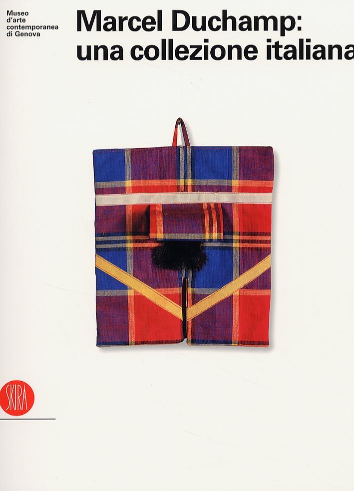 Marcel Duchamp: una collezione italiana.