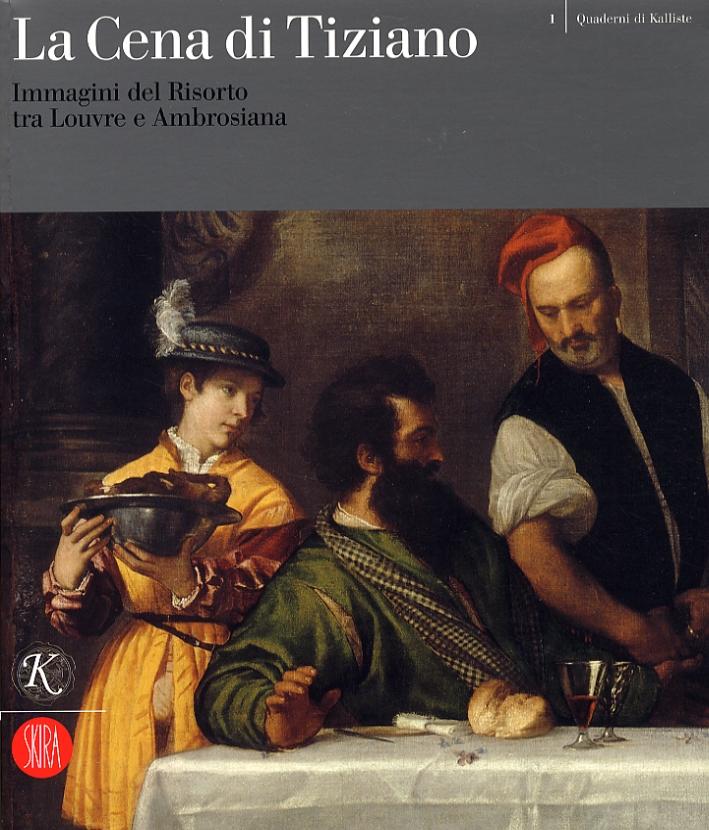 La Cena di Tiziano. Immagini del Risorto tra Louvre e Ambrosiana