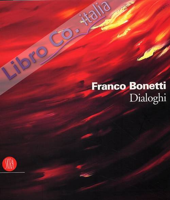Franco Bonetti. Dialoghi