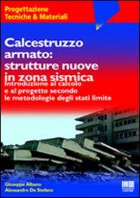 Calcestruzzo armato: strutture nuove in zona sismica