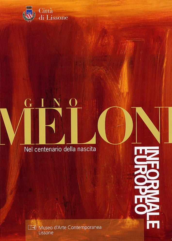 Gino Meloni. Nel centenario della nascita. Informale europeo