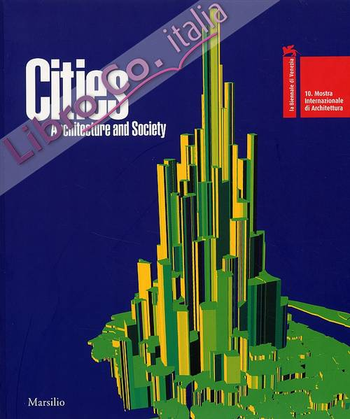 La Biennale di Venezia. Cities. Architecture and Society