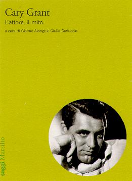 Cary Grant. L'attore, il mito
