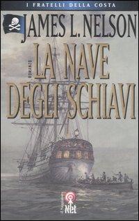 La nave degli schiavi.