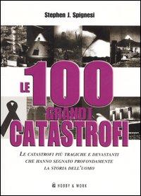 Le 100 Grandi Catastrofi.