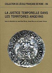 La justice temporelle dans les territoires angevins aux XIIIe et XIVe siècles. Théories et pratiques