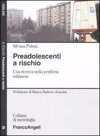 Preadolescenti a rischio. Una ricerca nella periferia milanese.