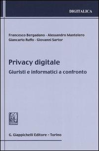 Privacy digitale. Giuristi e informatici a confronto