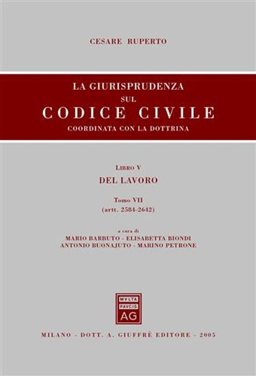 La giurisprudenza sul Codice civile. Coordinata con la dottrina. Libro V: Del lavoro. Artt. 2584-2642