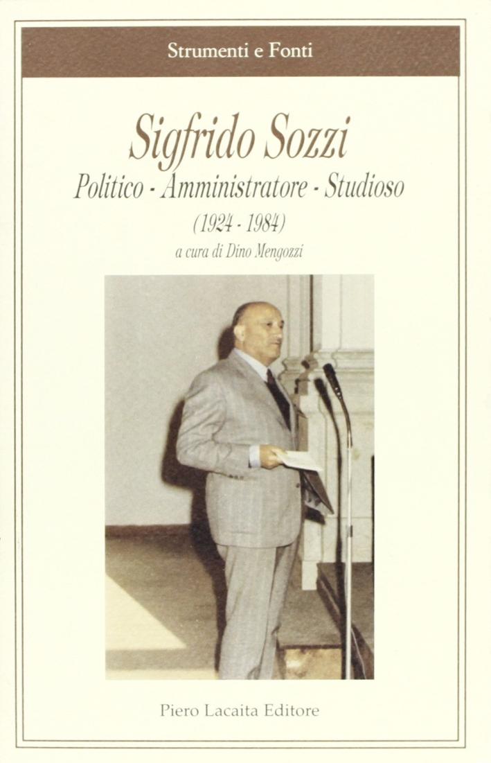 Sigfrido Sozzi. Politico, amministratore, studioso (1924-1984).