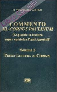 Commento al Corpus Paulinum (expositio et lectura super epistolas Pauli apostoli). Vol. 2: Prima Lettera ai corinzi