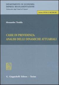 Casse di previdenza: analisi delle dinamiche attuariali.