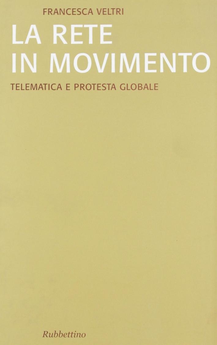 La rete in movimento: telematica e protesta globale.