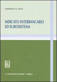 Mercato interbancario ed eurosistema.