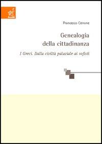 Genealogia della cittadinanza. I greci: dalla civiltà palaziale ai sofisti.